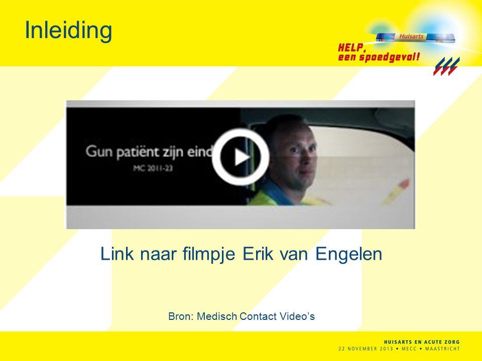 Inleiding Link naar filmpje Erik van Engelen Bron: Medisch Contact Video's