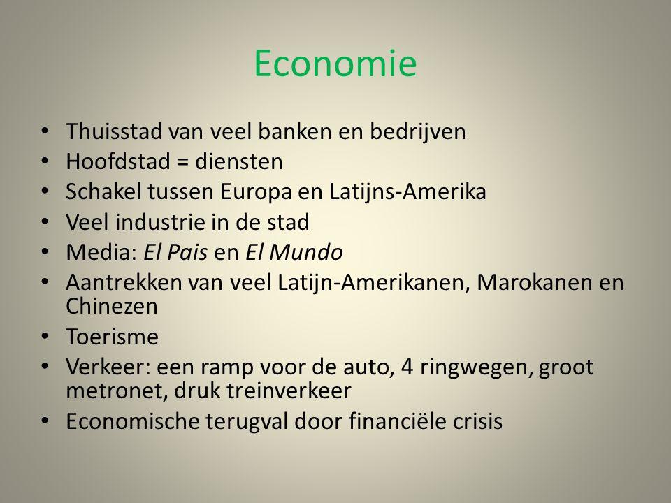 Economie Thuisstad van veel banken en bedrijven Hoofdstad = diensten Schakel tussen Europa en Latijns-Amerika Veel industrie in de stad Media: El Pais