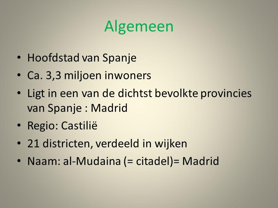 Algemeen Hoofdstad van Spanje Ca. 3,3 miljoen inwoners Ligt in een van de dichtst bevolkte provincies van Spanje : Madrid Regio: Castilië 21 districte