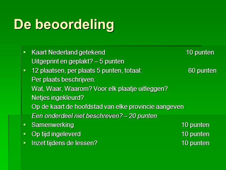 De beoordeling  Kaart Nederland getekend 10 punten Uitgeprint en geplakt.