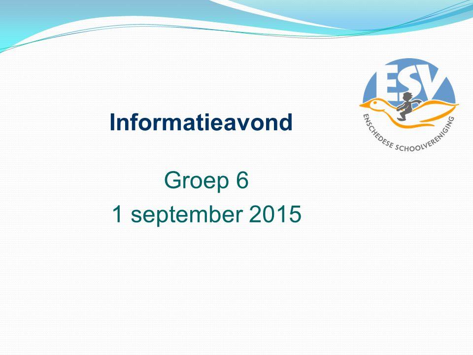 Informatieavond Groep 6 1 september 2015