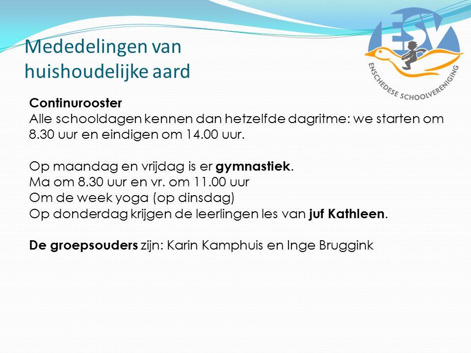 Mededelingen van huishoudelijke aard Continurooster Alle schooldagen kennen dan hetzelfde dagritme: we starten om 8.30 uur en eindigen om 14.00 uur. O