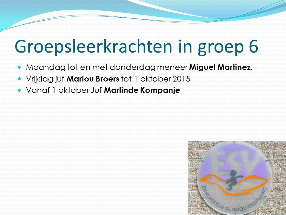 Groepsleerkrachten in groep 6 Maandag tot en met donderdag meneer Miguel Martinez. Vrijdag juf Marlou Broers tot 1 oktober 2015 Vanaf 1 oktober Juf Ma