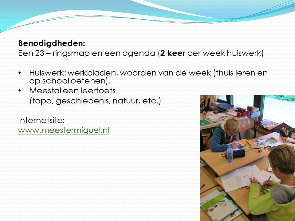 Benodigdheden: Een 23 – ringsmap en een agenda ( 2 keer per week huiswerk) Huiswerk: werkbladen, woorden van de week (thuis leren en op school oefenen
