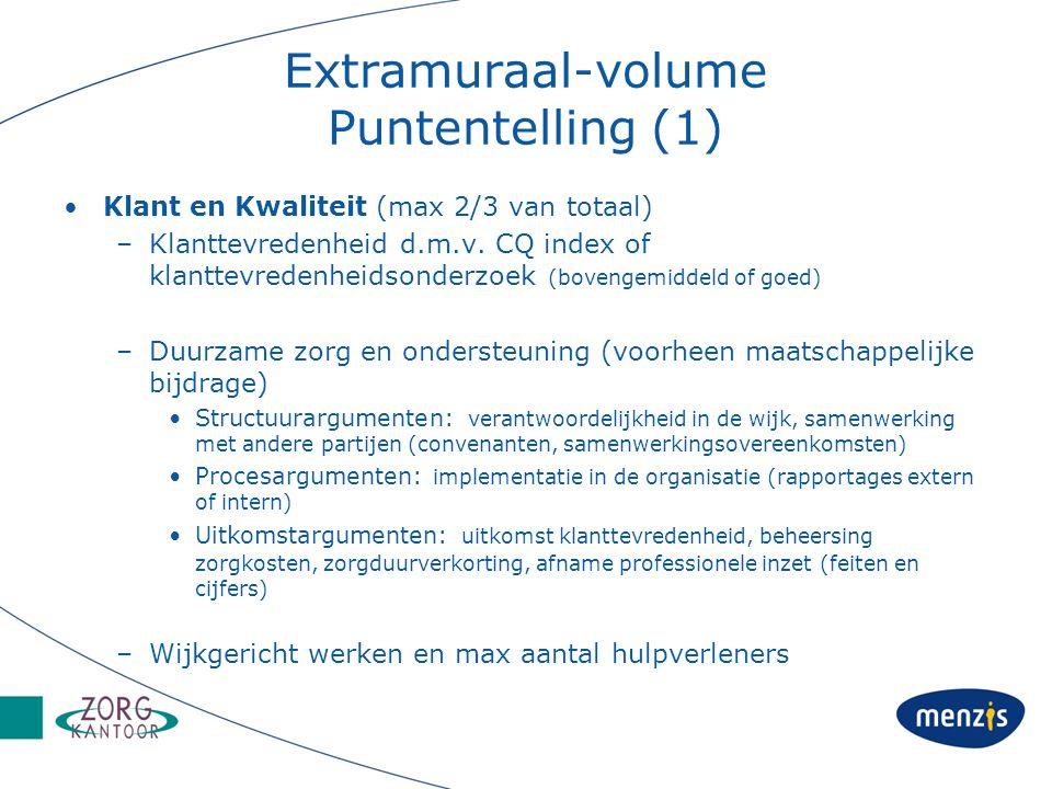 Extramuraal-volume Puntentelling (1) Klant en Kwaliteit (max 2/3 van totaal) –Klanttevredenheid d.m.v. CQ index of klanttevredenheidsonderzoek (boveng