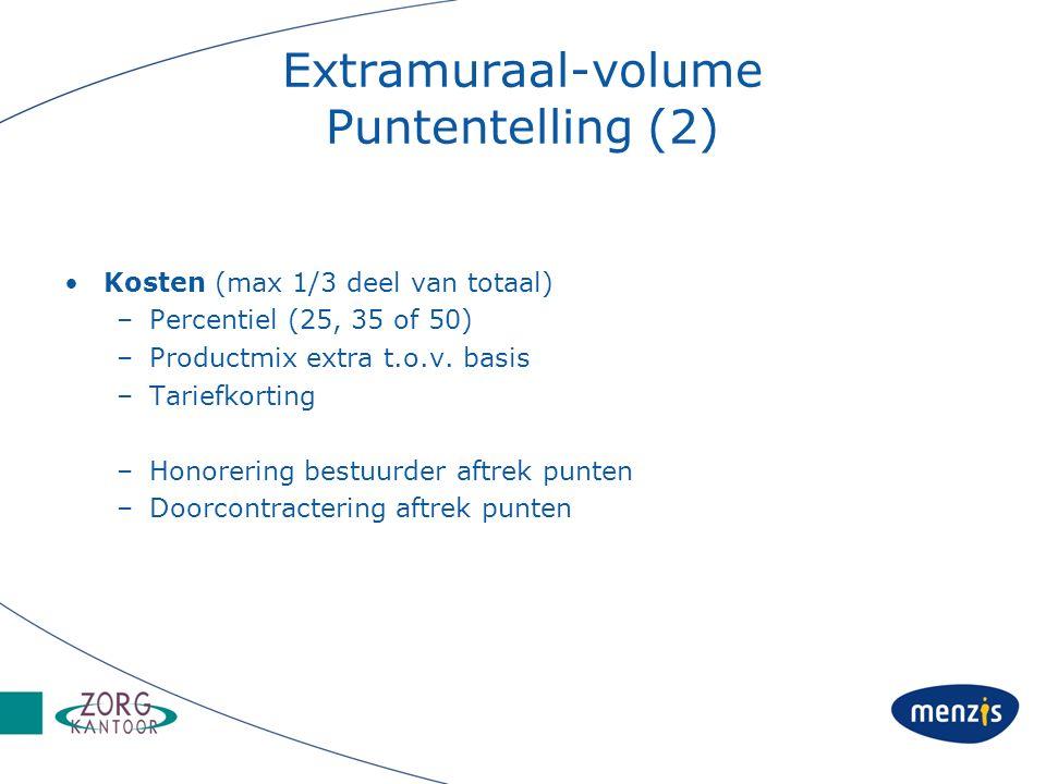 Extramuraal-volume Puntentelling (2) Kosten (max 1/3 deel van totaal) –Percentiel (25, 35 of 50) –Productmix extra t.o.v. basis –Tariefkorting –Honore
