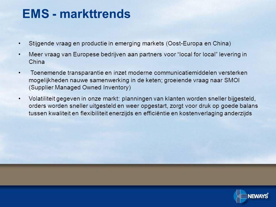 """EMS - markttrends Stijgende vraag en productie in emerging markets (Oost-Europa en China) Meer vraag van Europese bedrijven aan partners voor """"local f"""