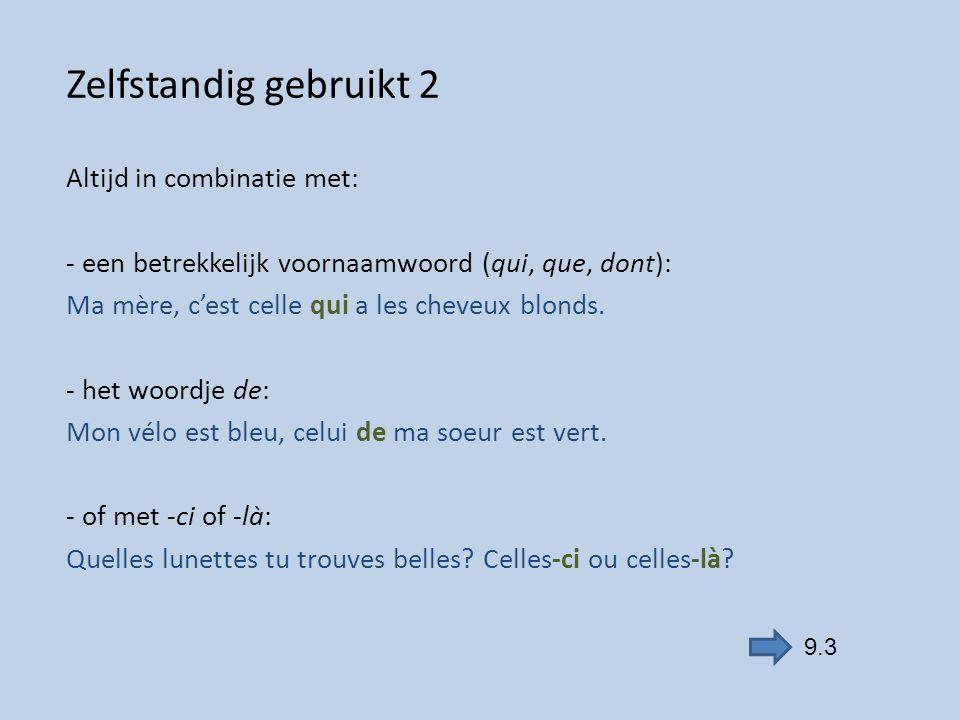 Ceci, cela Het / dat = ceci of cela On doit lire ceci, pas cela.