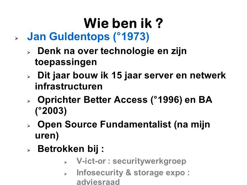 Wie ben ik ?  Jan Guldentops (°1973)  Denk na over technologie en zijn toepassingen  Dit jaar bouw ik 15 jaar server en netwerk infrastructuren  O