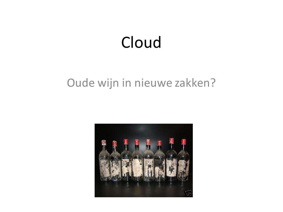 Cloud Oude wijn in nieuwe zakken?