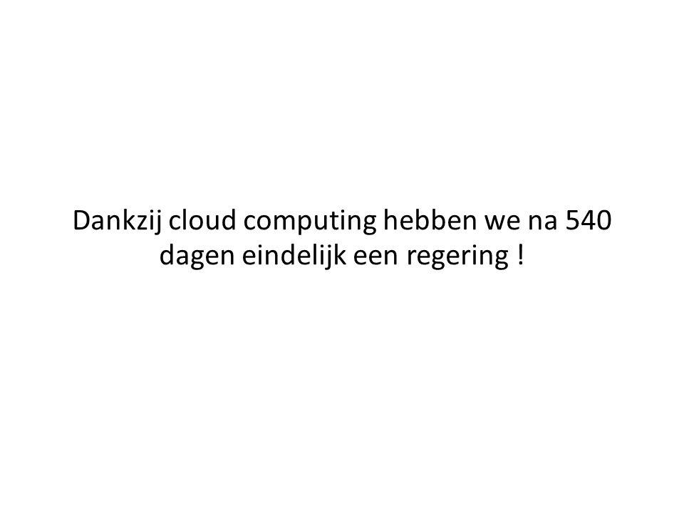 Dankzij cloud computing hebben we na 540 dagen eindelijk een regering !