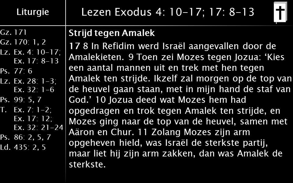 Liturgie Gz.171 Gz.170: 1, 2 Lz.Ex. 4: 10-17; Ex.