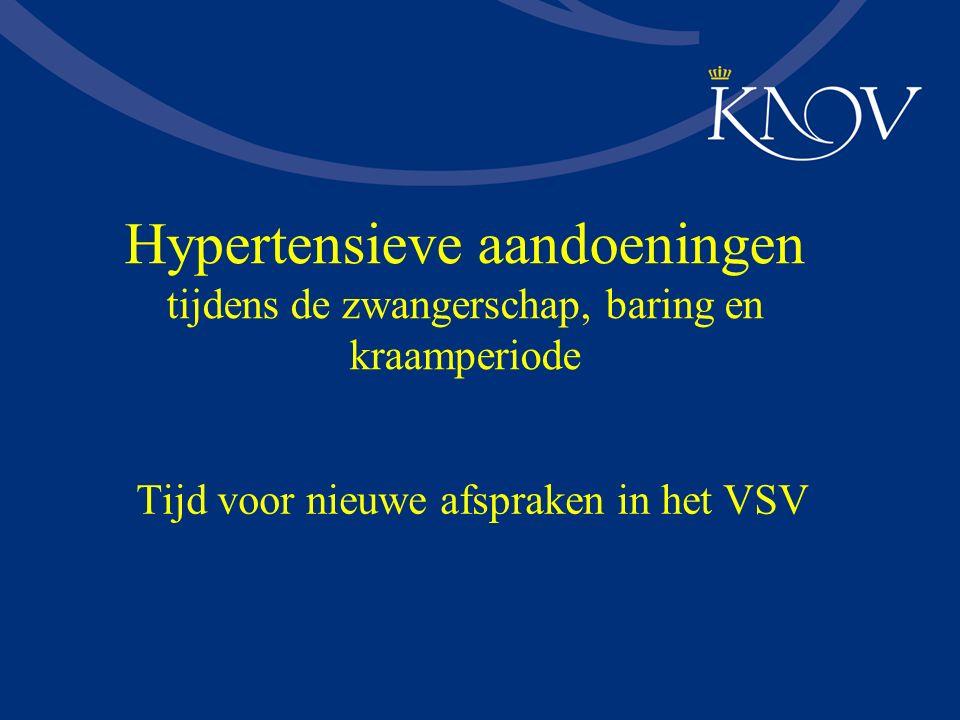 Hypertensieve aandoeningen tijdens de zwangerschap, baring en kraamperiode Tijd voor nieuwe afspraken in het VSV