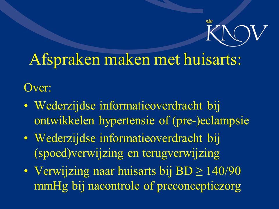 Afspraken maken met huisarts: Over: Wederzijdse informatieoverdracht bij ontwikkelen hypertensie of (pre-)eclampsie Wederzijdse informatieoverdracht b
