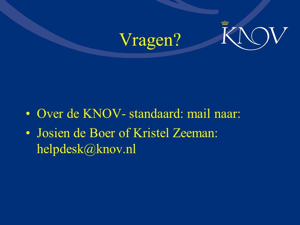Vragen? Over de KNOV- standaard: mail naar: Josien de Boer of Kristel Zeeman: helpdesk@knov.nl.