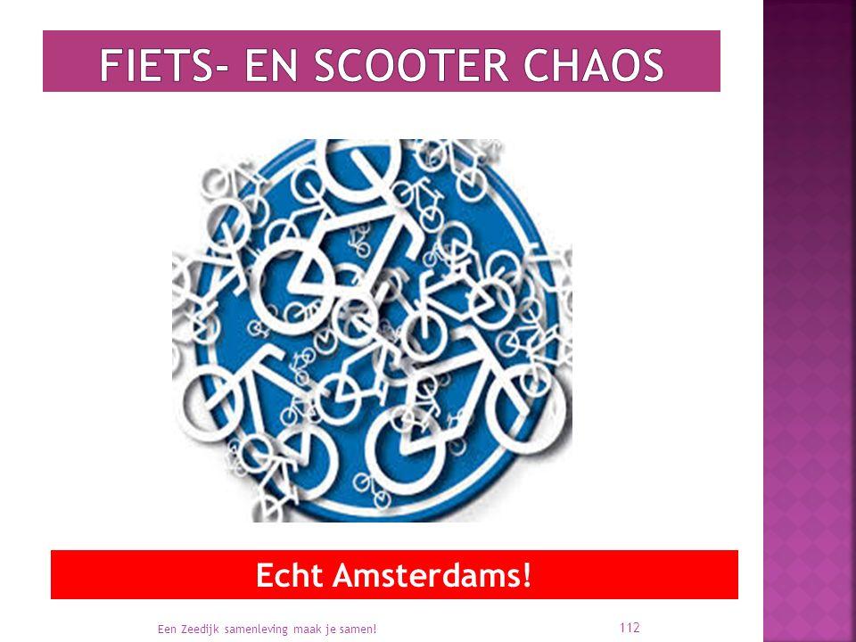 Een Zeedijk samenleving maak je samen! 112 Echt Amsterdams!