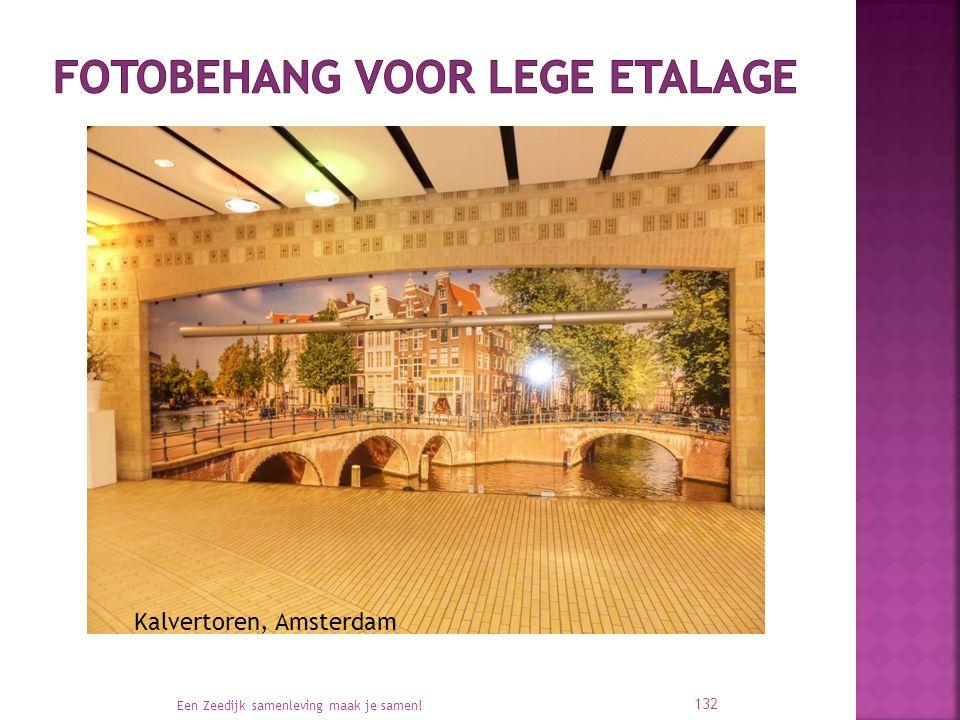 Een Zeedijk samenleving maak je samen! 132 Kalvertoren, Amsterdam