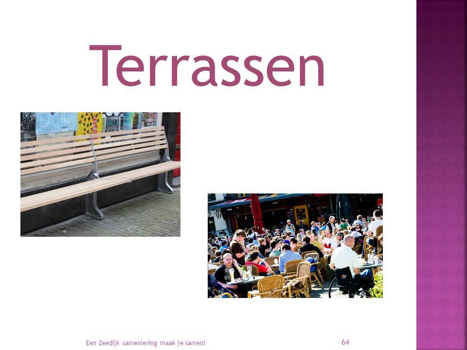 Terrassen Een Zeedijk samenleving maak je samen! 64
