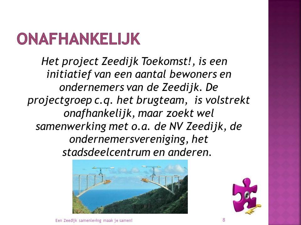 Het project Zeedijk Toekomst!, is een initiatief van een aantal bewoners en ondernemers van de Zeedijk.