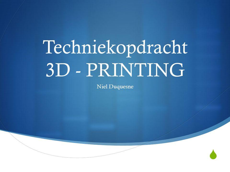  Techniekopdracht 3D - PRINTING Niel Duquesne