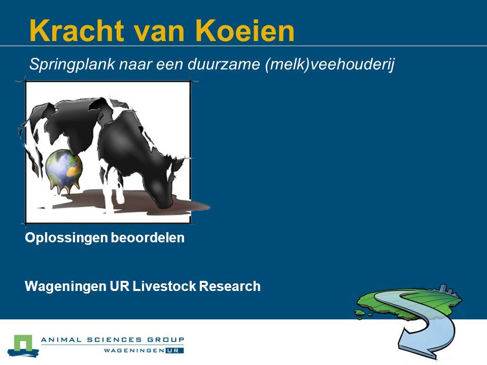 Kracht van Koeien Springplank naar een duurzame (melk)veehouderij Oplossingen beoordelen Wageningen UR Livestock Research