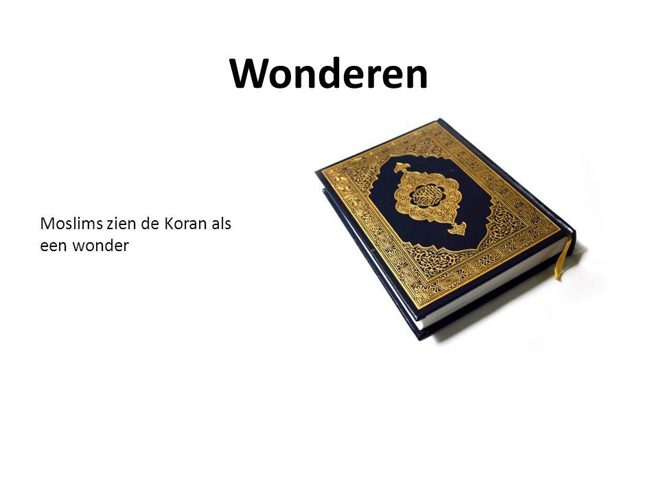 Moslims zien de Koran als een wonder Wonderen