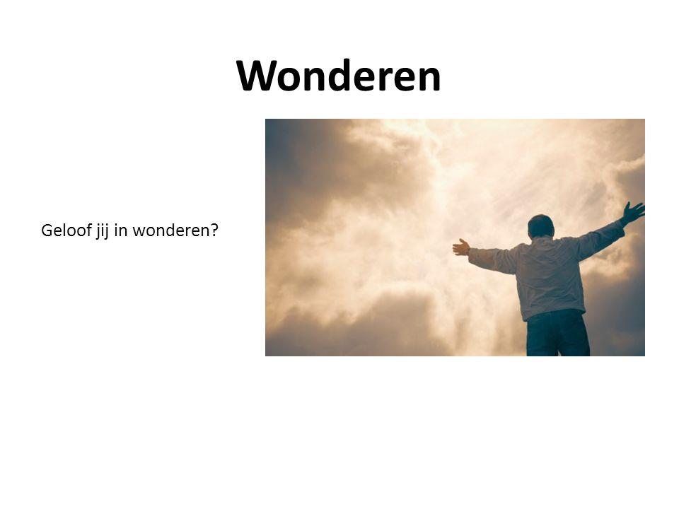 Geloof jij in wonderen
