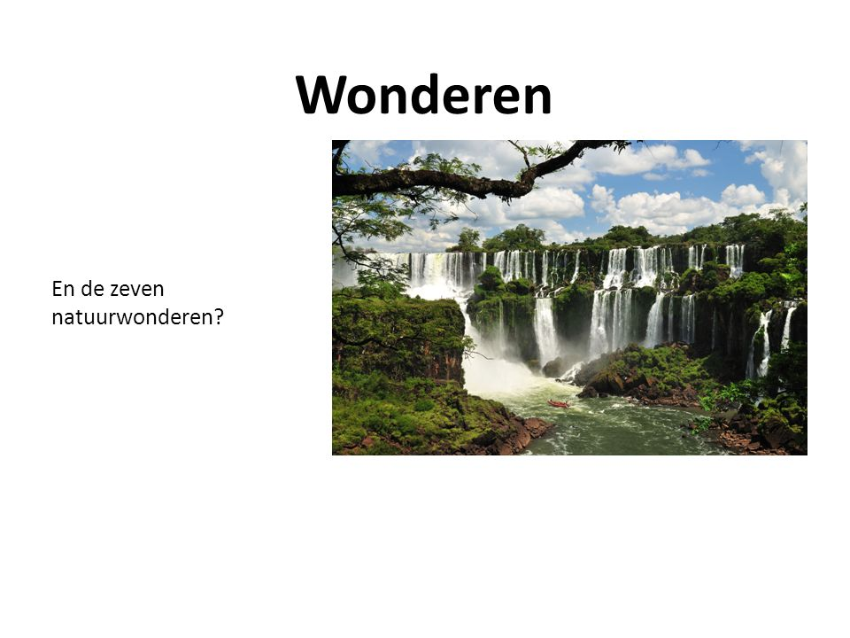 En de zeven natuurwonderen Wonderen