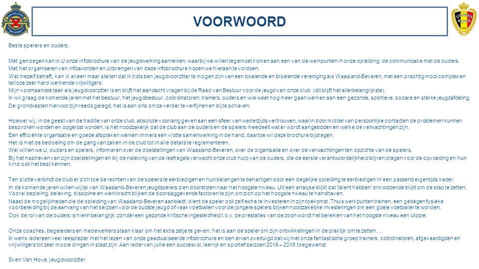 CLUBAFSPRAKEN Waasland–Beveren kenmerkt zich door de grote mate van warmte, toegankelijkheid en nuchterheid.