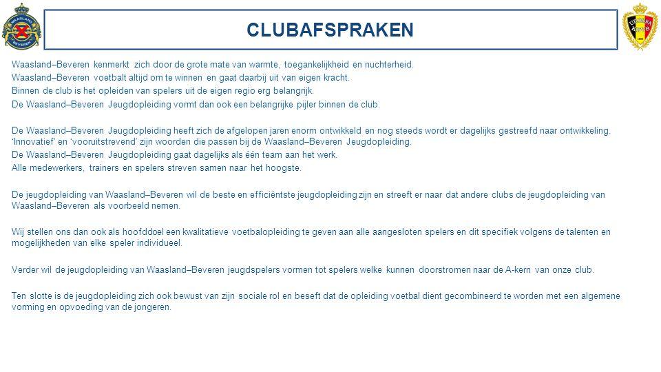 CLUBAFSPRAKEN Het is onze visie dat de jeugdopleiding volledig geïntegreerd dient te zijn binnen de club en niet een club binnen de club mag vormen.