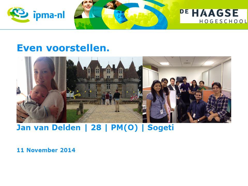 Even voorstellen. Jan van Delden | 28 | PM(O) | Sogeti 11 November 2014