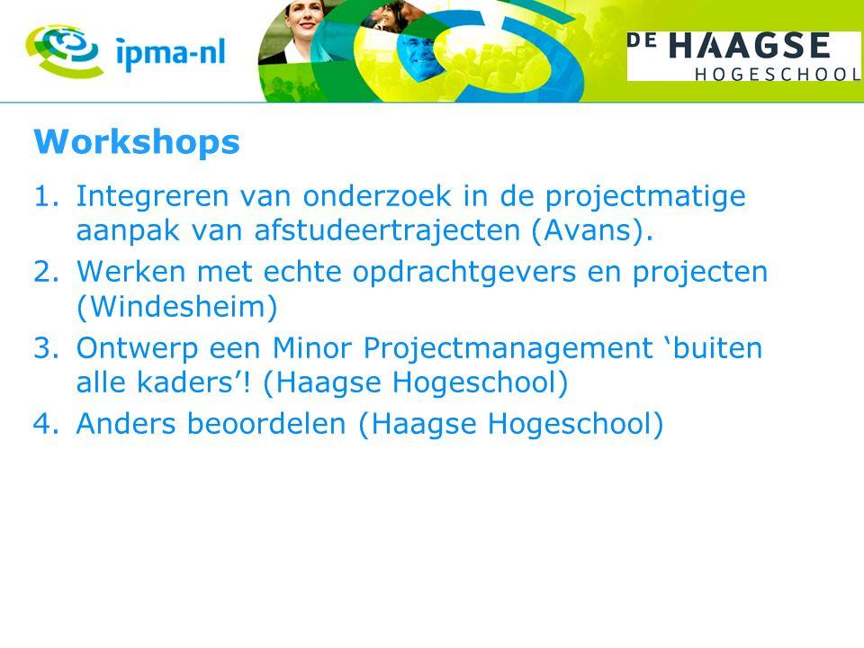 Workshops 1.Integreren van onderzoek in de projectmatige aanpak van afstudeertrajecten (Avans).