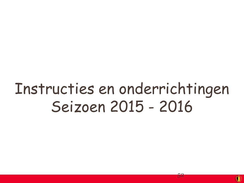 Instructies en onderrichtingen Seizoen 2015 - 2016 52