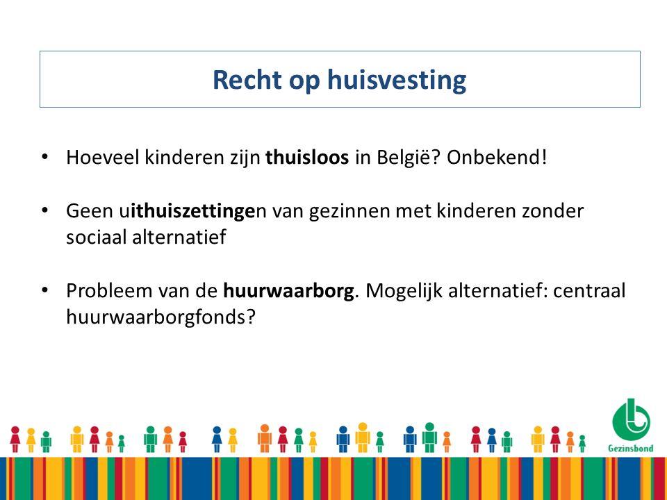 Recht op huisvesting Hoeveel kinderen zijn thuisloos in België.