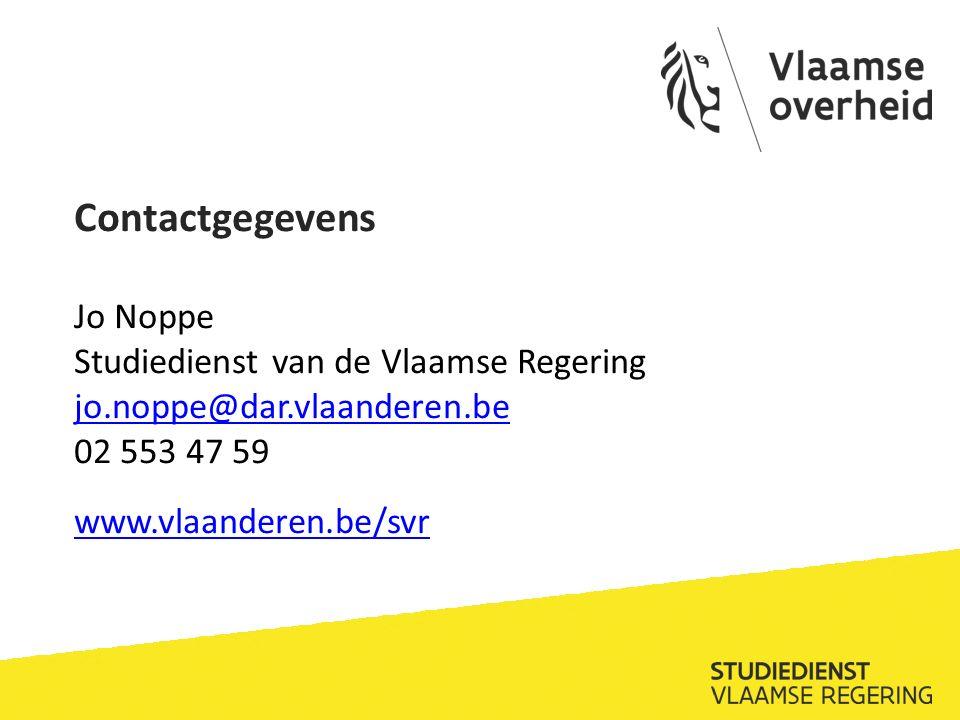 Contactgegevens Jo Noppe Studiedienst van de Vlaamse Regering jo.noppe@dar.vlaanderen.be 02 553 47 59 www.vlaanderen.be/svr