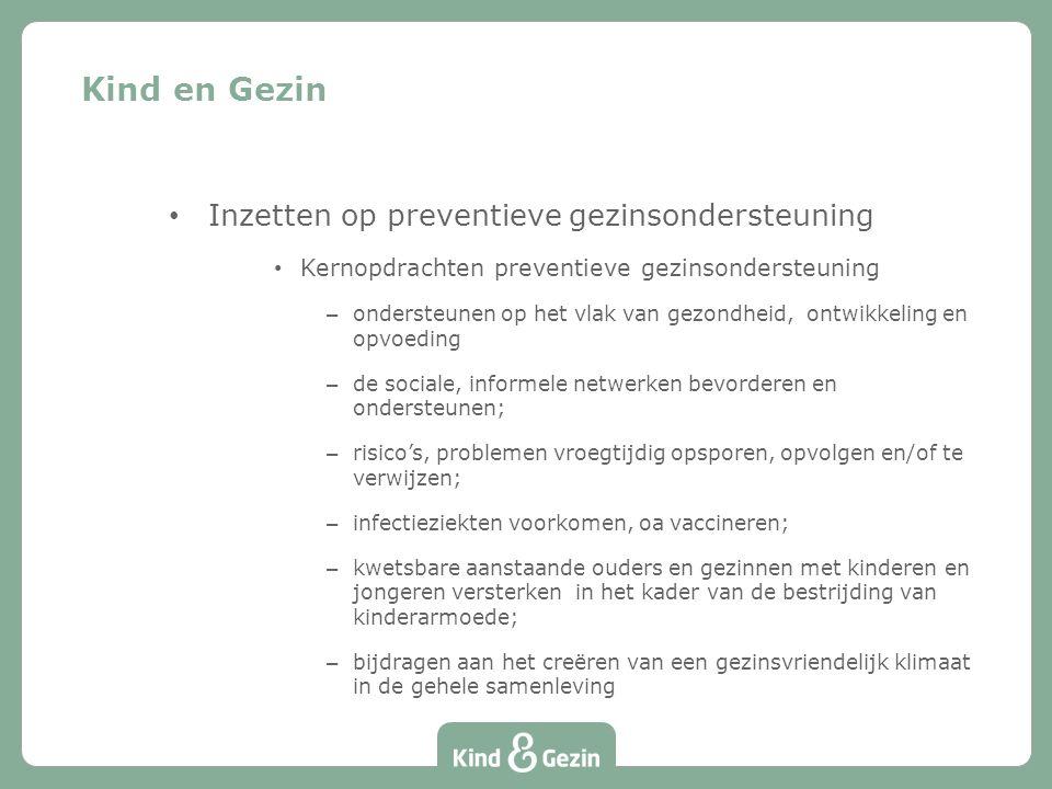Inzetten op preventieve gezinsondersteuning Kernopdrachten preventieve gezinsondersteuning – ondersteunen op het vlak van gezondheid, ontwikkeling en