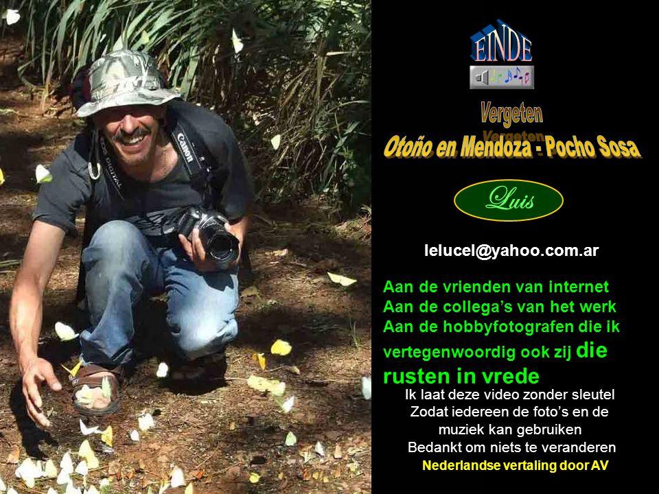 lelucel@yahoo.com.ar Aan de vrienden van internet Aan de collega's van het werk Aan de hobbyfotografen die ik vertegenwoordig ook zij die rusten in vrede Ik laat deze video zonder sleutel Zodat iedereen de foto's en de muziek kan gebruiken Bedankt om niets te veranderen Luis Nederlandse vertaling door AV