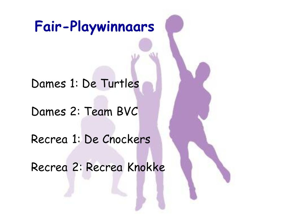 Fair-Playwinnaars Dames 1: De Turtles Dames 2: Team BVC Recrea 1: De Cnockers Recrea 2: Recrea Knokke