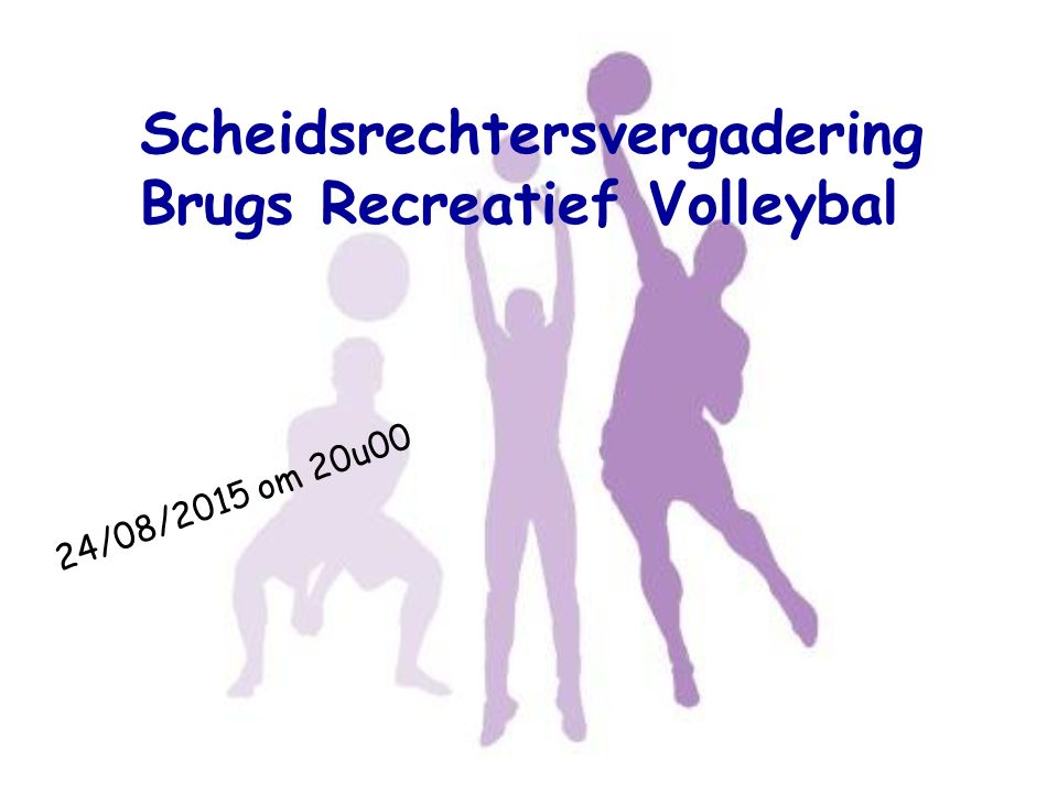 Scheidsrechtersvergadering Brugs Recreatief Volleybal 24/08/2015 om 20u00