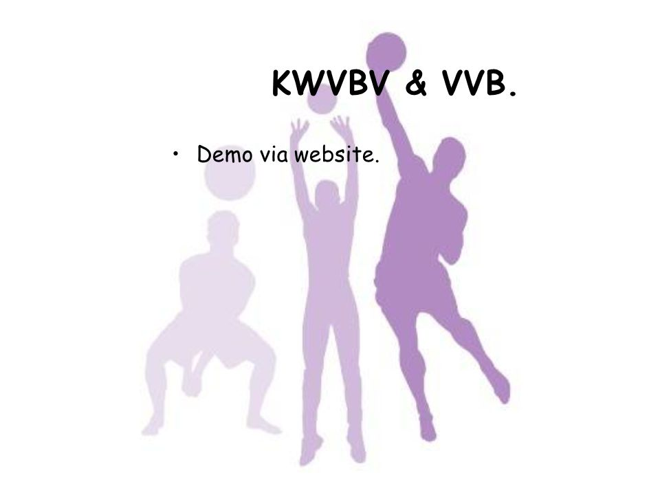Demo via website. KWVBV & VVB.