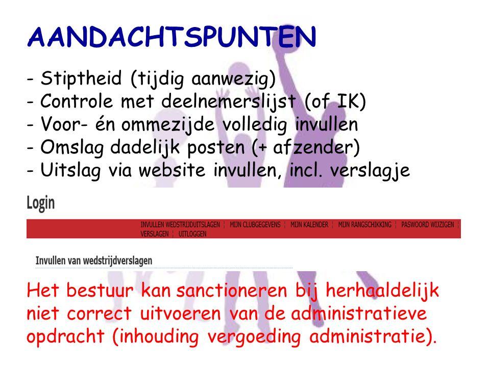 - Stiptheid (tijdig aanwezig) - Controle met deelnemerslijst (of IK) - Voor- én ommezijde volledig invullen - Omslag dadelijk posten (+ afzender) - Ui