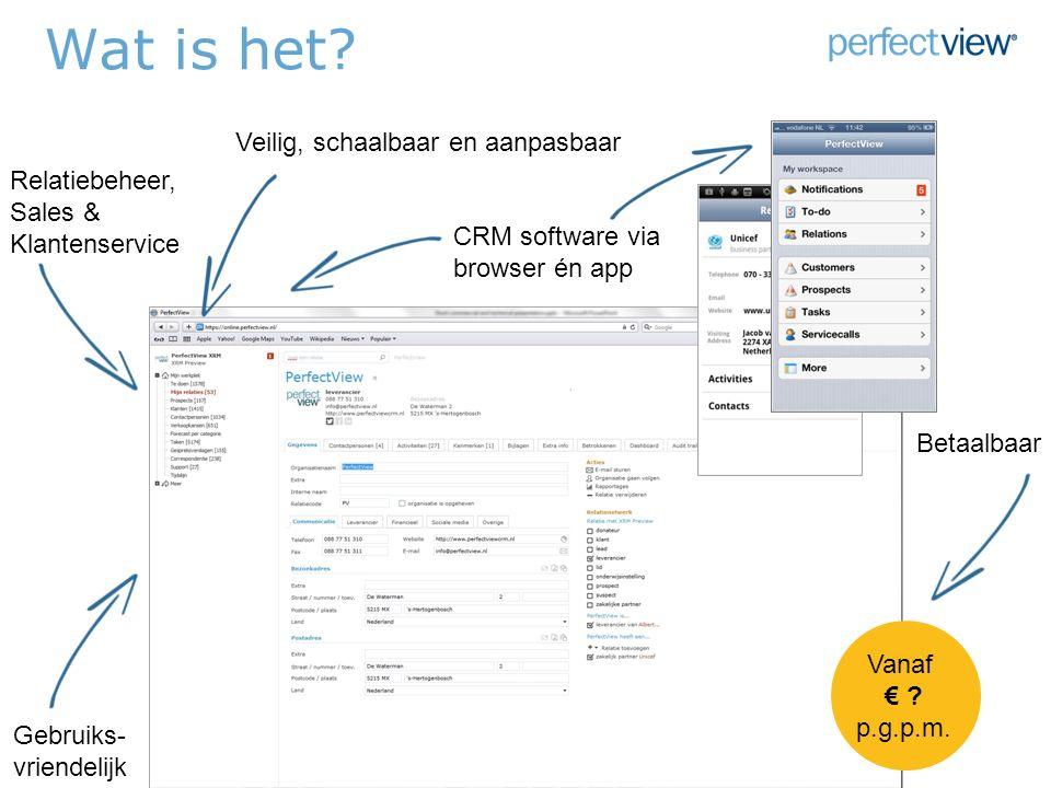 Wat is het. CRM software via browser én app Relatiebeheer, Sales & Klantenservice Vanaf € .