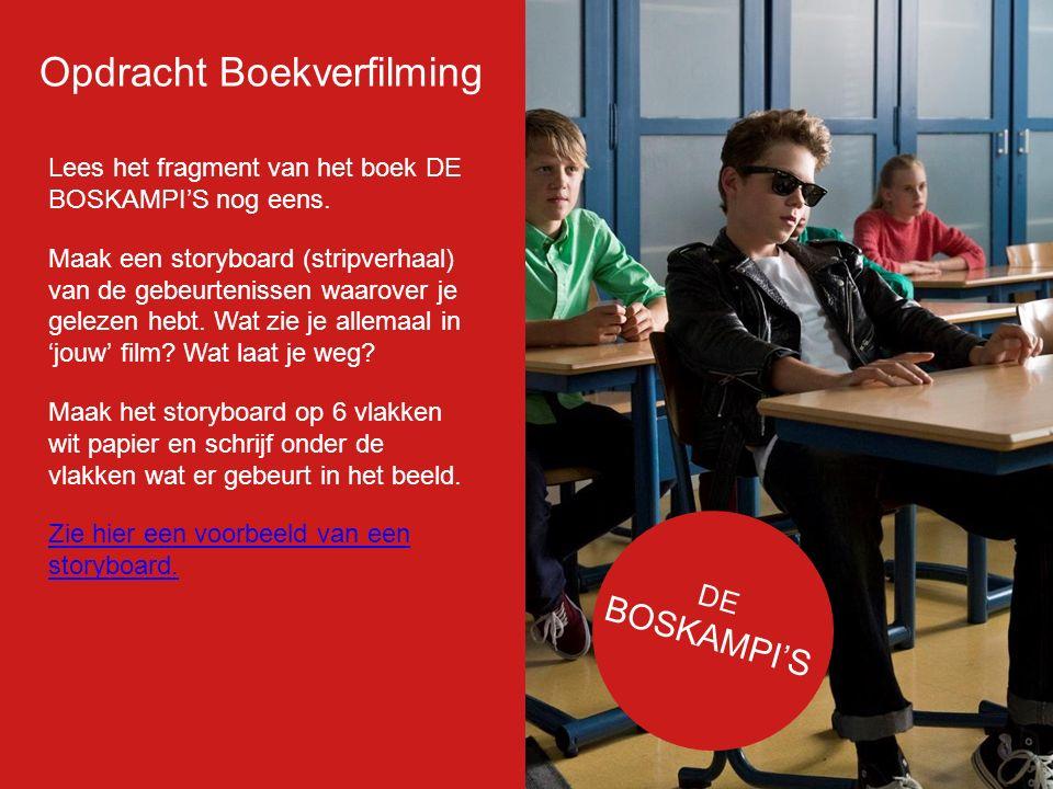 Filmp oster Lees het fragment van het boek DE BOSKAMPI'S nog eens. Maak een storyboard (stripverhaal) van de gebeurtenissen waarover je gelezen hebt.