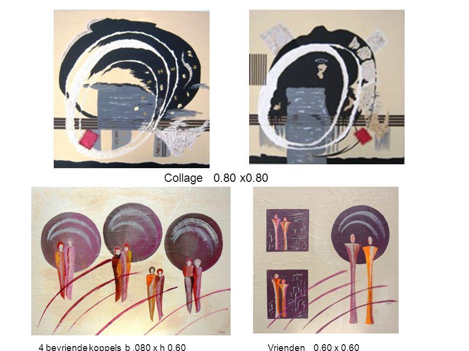Collage 0.80 x0.80 4 bevriende koppels b.080 x h 0.60Vrienden 0.60 x 0.60