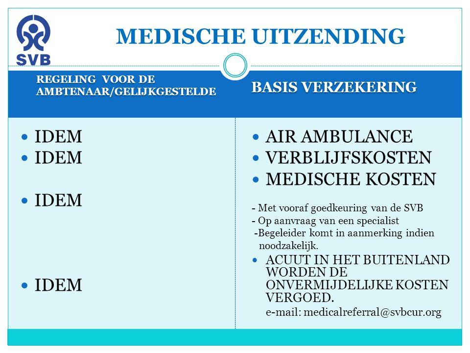 REGELING VOOR DE AMBTENAAR/GELIJKGESTELDE BASIS VERZEKERING IDEM AIR AMBULANCE VERBLIJFSKOSTEN MEDISCHE KOSTEN - Met vooraf goedkeuring van de SVB - O