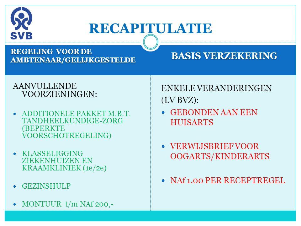 REGELING VOOR DE AMBTENAAR/GELIJKGESTELDE BASIS VERZEKERING AANVULLENDE VOORZIENINGEN: ADDITIONELE PAKKET M.B.T. TANDHEELKUNDIGE-ZORG (BEPERKTE VOORSC