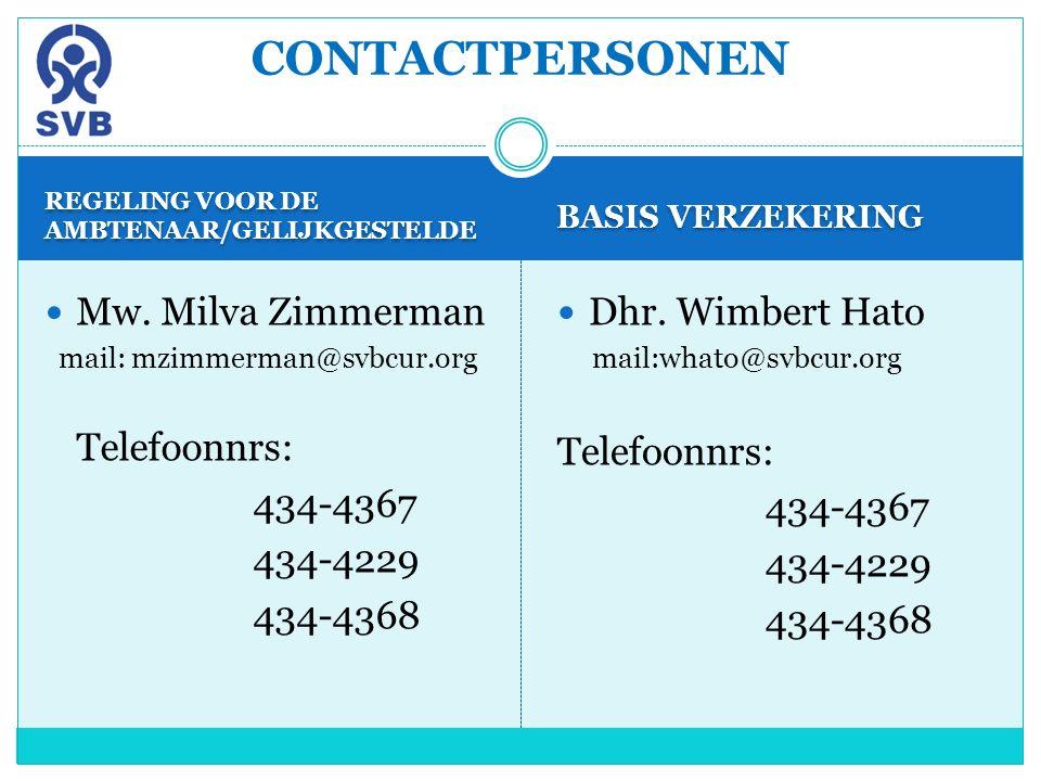 REGELING VOOR DE AMBTENAAR/GELIJKGESTELDE BASIS VERZEKERING Mw. Milva Zimmerman mail: mzimmerman@svbcur.org Telefoonnrs: 434-4367 434-4229 434-4368 Dh
