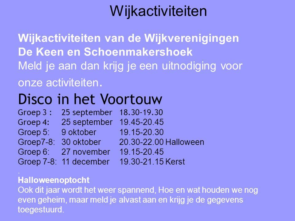 Wijkactiviteiten van de Wijkverenigingen De Keen en Schoenmakershoek Meld je aan dan krijg je een uitnodiging voor onze activiteiten. Disco in het Voo