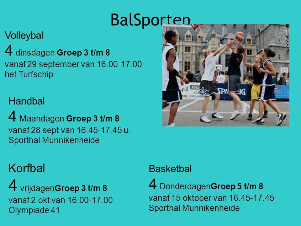 BalSporten Basketbal 4 DonderdagenGroep 5 t/m 8 vanaf 15 oktober van 16.45-17.45 Sporthal Munnikenheide Handbal 4 Maandagen Groep 3 t/m 8 vanaf 28 sept van 16.45-17.45 u.