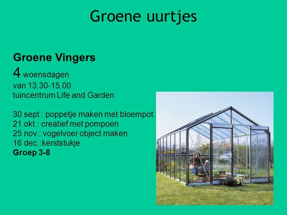 Groene uurtjes Groene Vingers 4 woensdagen van 13.30-15.00 tuincentrum Life and Garden 30 sept : poppetje maken met bloempot 21 okt.: creatief met pom